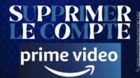 Supprimer Compte Amazon Prime