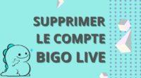 Supprimer Compte Bigo Live