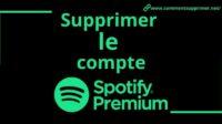 Supprimer Compte Spotify Premium